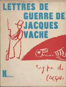 Illustre Vaché Lettres de Guerre de Jacques Vaché, Kéditeur, 1949