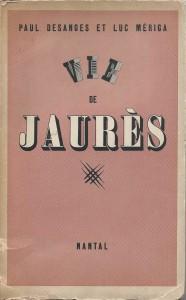 Paul Deschamps Vie de Jaurès